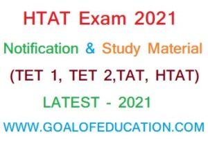 HTAT Exam 2021 Notification And Study Material (TET 1-2, TAT, HTAT)
